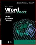 Microsoft Word 2002 : Introductory Concepts and Techniques, Shelly, Gary B. and Cashman, Thomas J., 0789562863