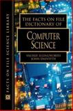The Facts on File Dictionary of Computer Science, Illingworth, Valerie and Daintith, John, 0816042861