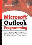 Microsoft Outlook Programming : Jumpstart for Administrators, Developers, and Power Users, Mosher, Sue, 1555582869