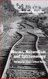 Norms, Naturalism and Epistemology 9781403902870