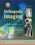 Orthopedic Imaging : A Practical Approach, Greenspan, Adam, 1608312879