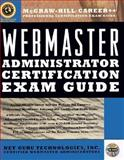 Webmaster Administrator : Certification Exam Guide, Net Guru Technologies, Inc. Staff, 0079132871