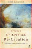 Creation, Un-Creation, Re-Creation : A Discursive Commentary on Genesis 1-11, Blenkinsopp, Joseph, 0567372871