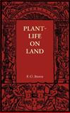 Plant-Life on Land : Considered in Some of Its Biological Aspects, Bower, F. O., 1107672872