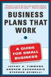 Business Plans That Work : A Guide for Small Business, Timmons, Jeffry A. and Spinelli, Stephen, 0071412875