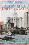 A History of the United States, Jenkins, Philip, 0230282873