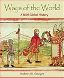 Ways of the World Vols. 1 & 2 : A Brief Global History, Strayer, Robert W., 031245287X