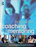 Techniques for Coaching and Mentoring, Clutterbuck, David and Megginson, David, 075065287X