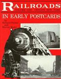 Railroads in Early Postcards, Richard F. Palmer and Harvey N. Roehl, 0911572872