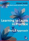 Learning to Learn in Practice : The L2 Approach, Smith, Alistair and Lovatt, Mark, 1845902874