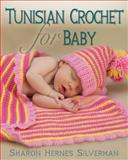 Tunisian Crochet for Baby, Sharon Hernes Silverman, 0811712877