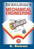 Materials Selection and Applications in Mechanical Engineers, Raman, A., 0831132876
