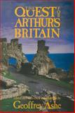 The Quest for Arthur's Britain, Geoffrey Ashe, 0897332873