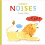 Animal Noises, Nicola Killen, 1405262877