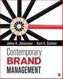 Contemporary Brand Management, Johansson, Johny K. (Kjell) and Carlson, Kurt A., 1452242879