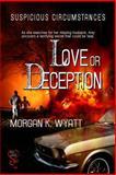 Love or Deception : Suspicious Circumstances Series 1, Wyatt, Morgan K., 163105287X