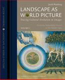 Landscape As World Picture : Tracing Cultural Evolution in Images, Wamberg, Jacob, 8779342876