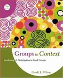 Groups in Context : Leadership and Participation in Small Groups, Wilson, Gerald L., 0072862874