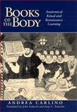 Books of the Body : Anatomical Ritual and Renaissance Learning, Carlino, Andrea, 0226092879