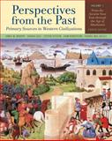 Perspectives from the Past : Primary Sources in Western Civilizations - From the Ancient near East Through the Age of Absolutism, Brophy, James M. and Cole, Joshua, 0393932877