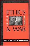 Ethics, Nuclear Deterrence and War, Jack N. Barkenbus and Jack Barkenbus, 0943852870