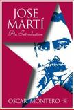 Jose Martí : An Introduction, Montero, Oscar, 1403962871