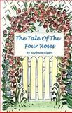 The Tale of the Four Roses, Barbara Alpert, 1492382876