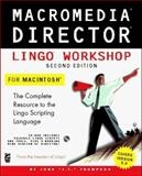 Macromedia Director Lingo Workshop for Macintosh, Thompson, John, 1568302878