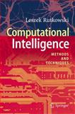 Computational Intelligence : Methods and Techniques, Rutkowski, Leszek, 3540762876