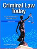 Criminal Law Today : An Introduction with Capstone Cases, Schmalleger, Frank M., 0131702874