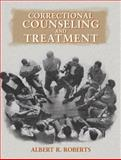 Correctional Counseling and Treatment, Albert R. Roberts, 0136132871