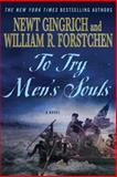 To Try Men's Souls, Newt Gingrich and William R. Forstchen, 0312592876