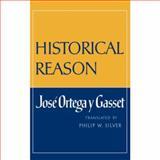 Historical Reason, Ortega y Gasset, José, 0393302873