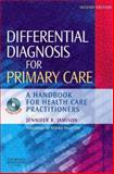 Differential Diagnosis for Primary Care : A Handbook for Health Care Practitioners, Jamison, Jennifer R., 0443102872