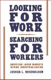 Looking for Work, Searching for Workers : American Labor Markets During Industrialization, Rosenbloom, Joshua L., 0521002877