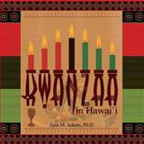 Kwanzaa in Hawai`I, Ayin M. Adams, 0984122877