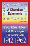 A Cherokee Ephemeris 11, Brian Wilkes, 1490462872