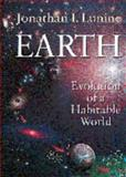 Earth : Evolution of a Habitable World, Lunine, Jonathan I., 0521472873