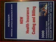 Mogadam's Medical Office Reference Book : New Health Insurance Coding and Billing, Mogadam, 0615452876