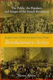 Jacques-Louis David and Jean-Louis Prieur, Revolutionary Artists : The Public, the Populace, and Images of the French Revolution, Roberts, Warren, 079144287X