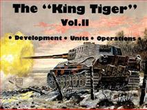 The King Tiger Tank, Horst Scheibert, 0887402879