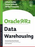 Oracle9iR2 Data Warehousing, Hobbs, Lilian and Hillson, Susan, 1555582877