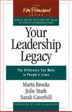 Your Leadership Legacy, Marta Brooks and Julie Stark, 1576752879