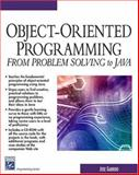 Object-Oriented Programming : From Problem Solving to Java, Garrido, Jose, 1584502878