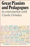Great Pianists and Pedagogues : In Conversation with Carola Grindea, Grindea, Carola, 1871082870