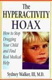 The Hyperactivity Hoax, Sydney Walker, 0312192878