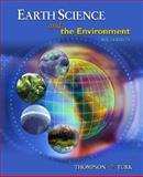 Earth Science and the Environment, Thompson, Graham R. and Turk, Jon, 0495112879