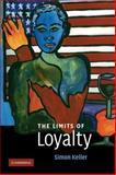 The Limits of Loyalty, Keller, Simon, 0521152879