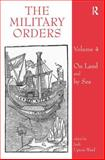 The Military Orders : On Land and by Sea, Upton-Ward, Judi and Barber, Malcolm, 075466287X