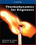 Thermodynamics for Engineers, SI Version, Kroos, Kenneth A. and Potter, Merle C., 1133112870
